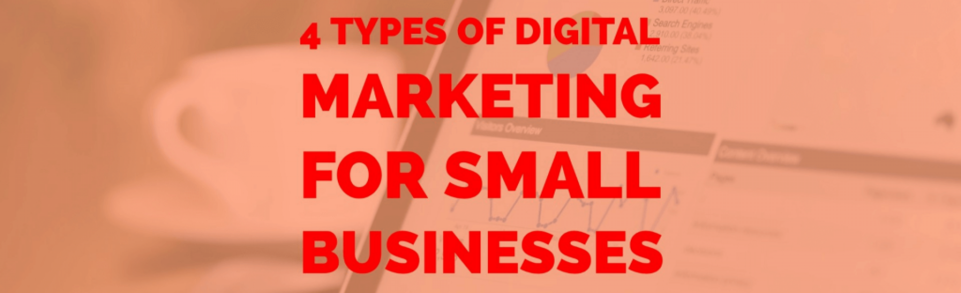 4 Types of Digital Marketing for Small Businesses